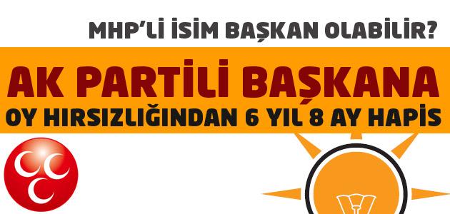 Ak Partili Başkana oy hırsızlığından hapis cezası!