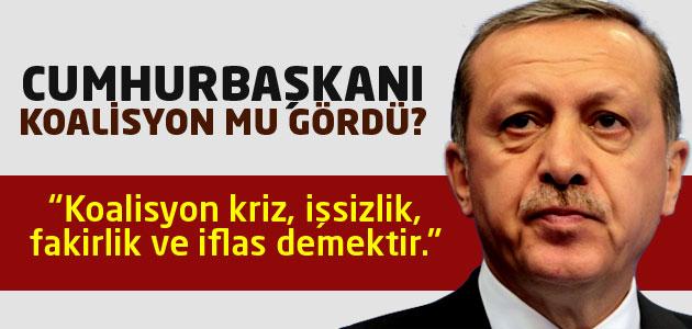 Cumhurbaşkanı Erdoğan ufukta KOALİSYON mu gördü de...