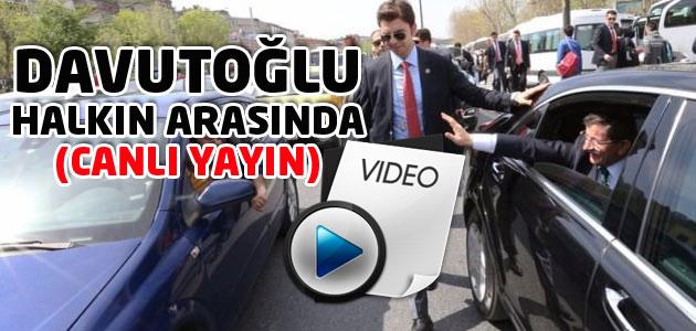 Başbakan Davutoğlu halkın arasına karıştı! Görüntüler canlı yayınlandı!