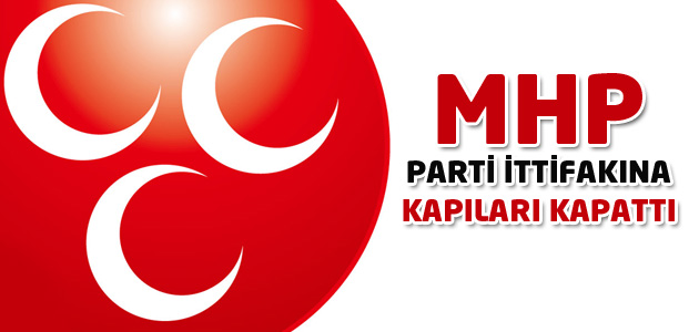 MHP ittifaklara kapıyı kapattı!