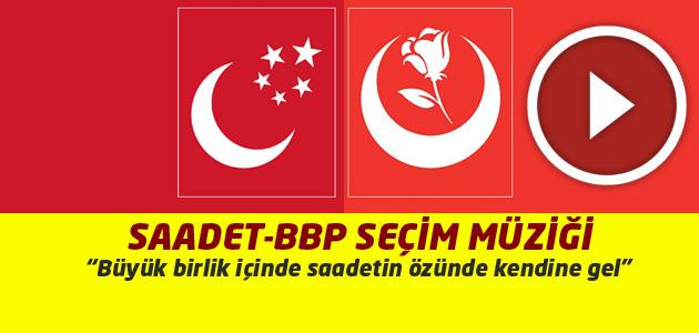Saadet Partisi - BBP Seçim Şarkısı - Saadete Gel