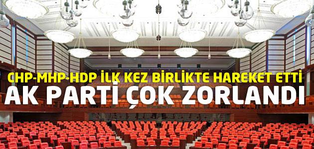 CHP-MHP ve HDP ilk kez birlikte hareket etti! Erdoğan ilk şoku yaşadı!