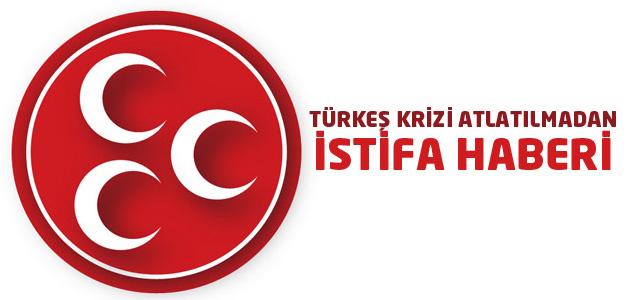 MHPde Türkeş krizi çözülmeden istifa haberi geldi