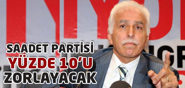 Saadet Partisi YÜZDE 10 barajını zorlayacak!