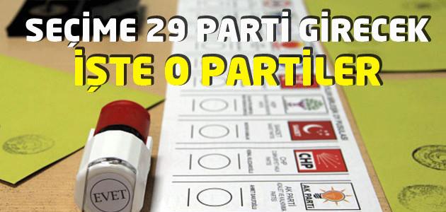 1 Kasım seçimlerine 29 siyasi parti giriyor!