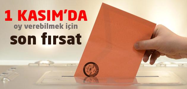 1 Kasım erken seçiminde oy vermek için son şans!