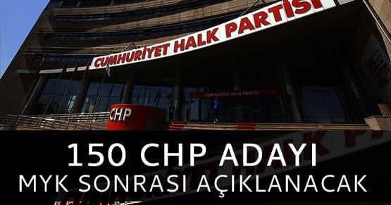 CHP adayları MYK toplantısının ardından açıklanacak