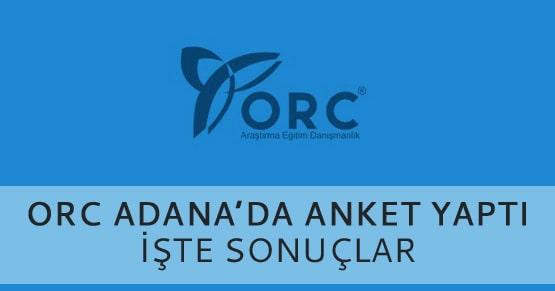 ORC Araştırma tartışma konusu olan Adana anketini açıkladı