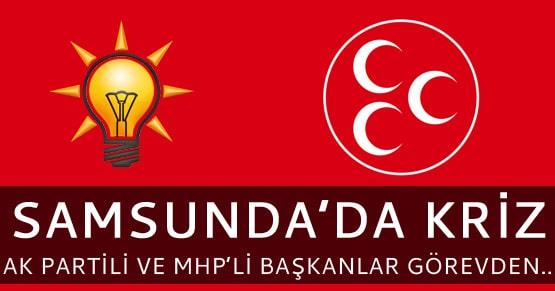 Ak Partili ve MHPli başkanlar görevden alındı