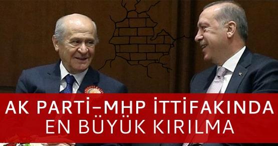 Ak Parti ve MHP ittifakında büyük kırılma