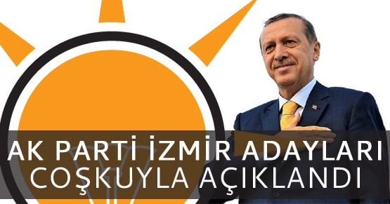 Ak Parti 2019 İzmir adayları açıkladı