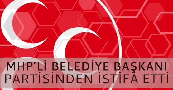 MHPli belediye başkanı Ballı partisinden istifa etti