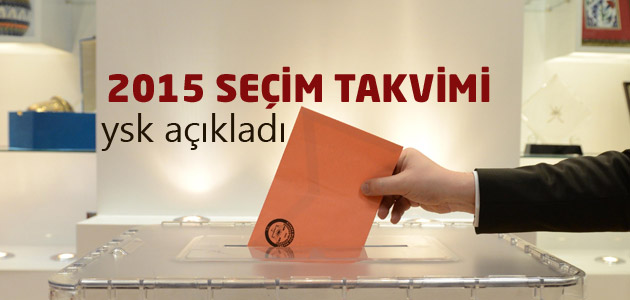 YSK 2015 Genel Seçim Takvimini Açıkladı!