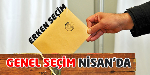 Türkiye, Nisan ayında erken seçime gidecek!