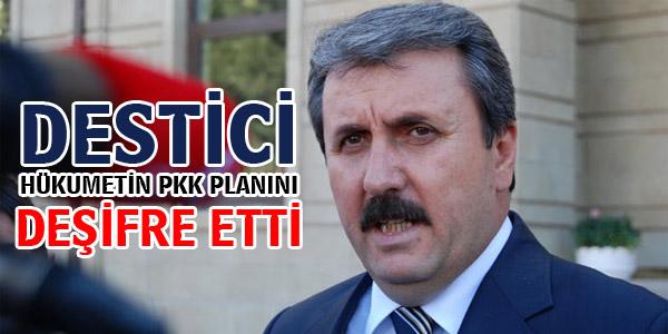 Mustafa Destici Hükumetin PKK Planını Açıkladı!