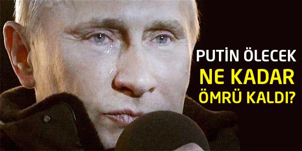 Şok İddia: Viladimir Putin Ölecek!