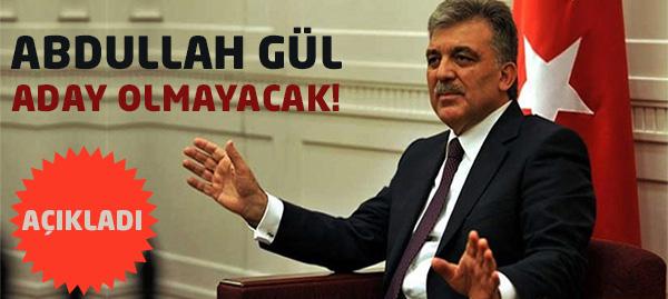 Cumhurbaşkanı Abdullah Gül, Sonunda Açıkladı