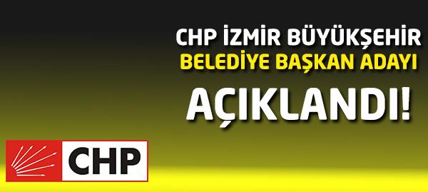 CHP İzmir Büyükşehir Adayı Belli Oldu!