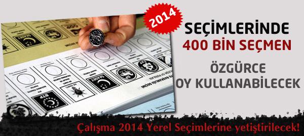 2014 Yerel Seçimlerinde Oylarını Tek Özgürce Kullanacaklar!