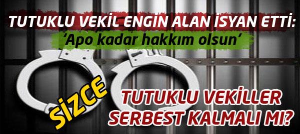 Tutuklu vekiller tahliye edilmeli mi ?