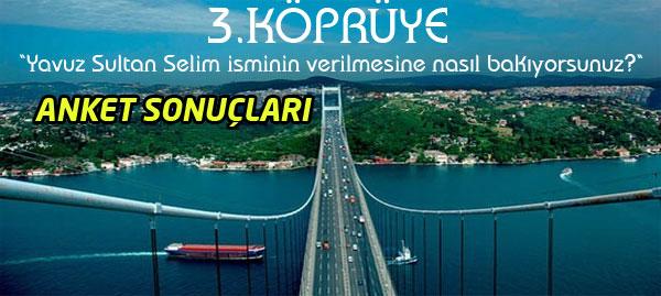 3. Köprü Anketinden Nasıl Bir Sonuç Çıktı ?