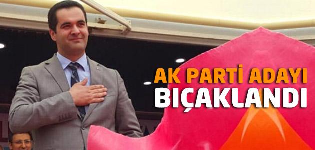 AK Parti Adana milletvekili adayı Ramazan Demir bıçaklandı!