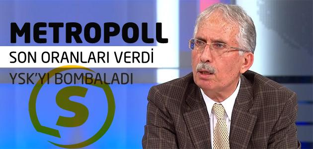 Metropoll Başkanı Sencar son oranları açıkladı ve uyardı!